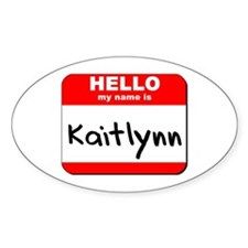 Hello my name is Kaitlynn Oval Decal