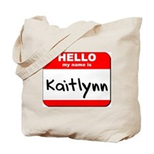 Hello my name is Kaitlynn Tote Bag