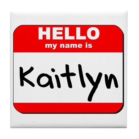 Hello my name is Kaitlyn Tile Coaster