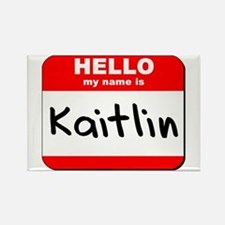 Hello my name is Kaitlin Rectangle Magnet