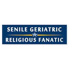 The Geriatric and the Fanatic Bumper Bumper Sticker