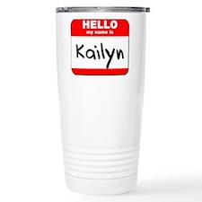 Hello my name is Kailyn Travel Mug