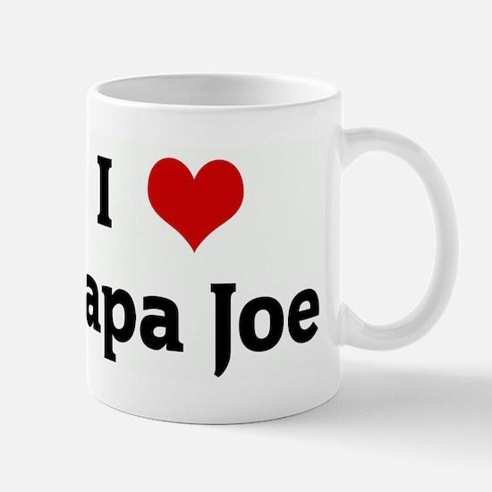 I Love Papa Joe Mug
