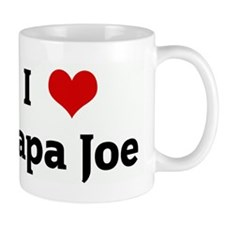 I Love Papa Joe Small Mug