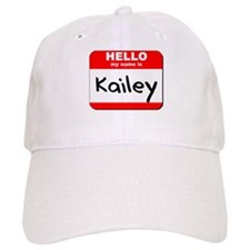 Hello my name is Kailey Baseball Cap