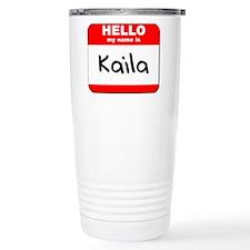 Hello my name is Kaila Travel Coffee Mug