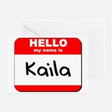 Hello my name is Kaila Greeting Card