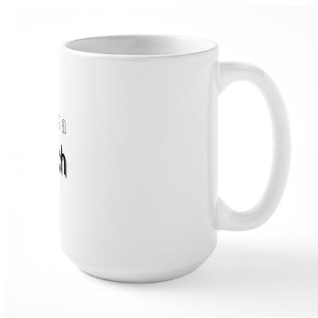 Why Yes... I am a Psycho Bitc Large Mug