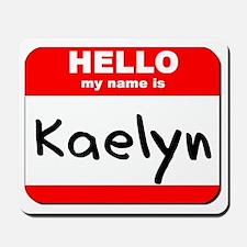 Hello my name is Kaelyn Mousepad