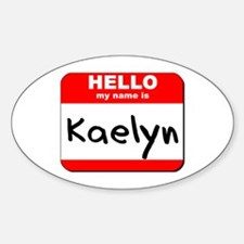 Hello my name is Kaelyn Oval Decal