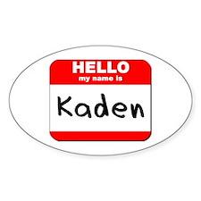 Hello my name is Kaden Oval Decal