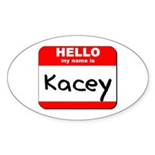 Hello my name is Kacey Oval Decal