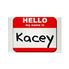 Hello my name is Kacey Rectangle Magnet