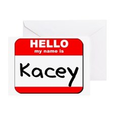 Hello my name is Kacey Greeting Card