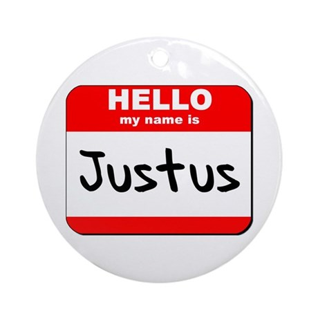 Hello my name is Justus Ornament (Round)