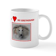 Mug   - I Love My Greyhound