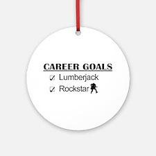 Lumberjack Career Goals - Rockstar Ornament (Round