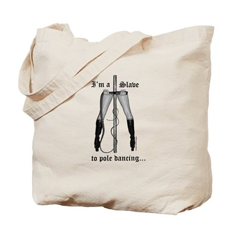 """""""I'm a Slave to Pole Dancing"""" Tote Bag"""