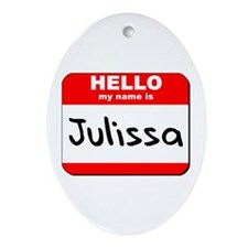 Hello my name is Julissa Oval Ornament