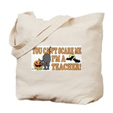 Can't Scare Me -Teacher Tote Bag