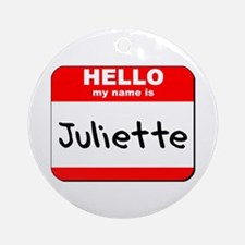 Hello my name is Juliette Ornament (Round)