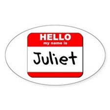 Hello my name is Juliet Oval Decal