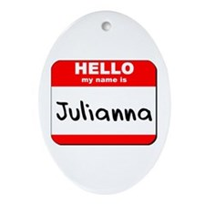 Hello my name is Julianna Oval Ornament