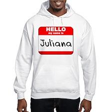 Hello my name is Juliana Hoodie Sweatshirt