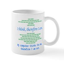 Funny Computer Philosopy You Don't Exist Mug
