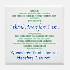 Funny Computer Philosopy You Don't Exist Tile Coas