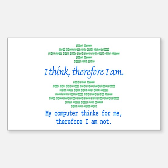 Funny Computer Philosopy You Don't Exist Decal