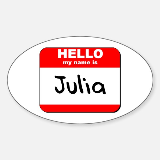 Hello my name is Julia Oval Decal