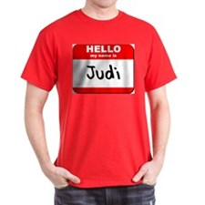 Hello my name is Judi T-Shirt