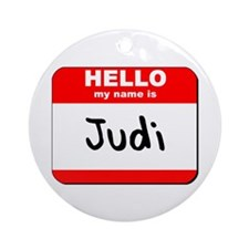 Hello my name is Judi Ornament (Round)