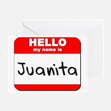 Hello my name is Juanita Greeting Card