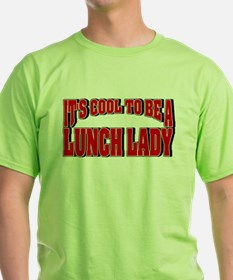 It's Cool To Be A Lunch Lady T-Shirt