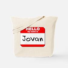Hello my name is Jovan Tote Bag