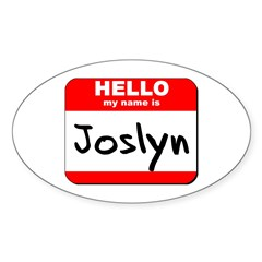 Hello my name is Joslyn Oval Decal