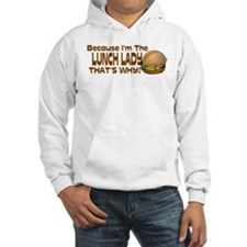Because I'm The Lunch Lady... Hoodie