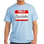 Hello my name is Josiah Light T-Shirt