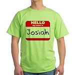 Hello my name is Josiah Green T-Shirt
