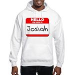 Hello my name is Josiah Hooded Sweatshirt