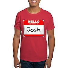 Hello my name is Josh T-Shirt