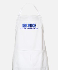 Be Nice, I Cook Your Food BBQ Apron