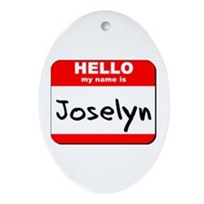 Hello my name is Joselyn Oval Ornament