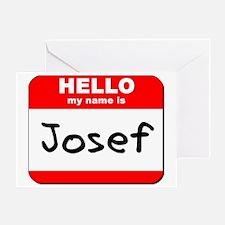 Hello my name is Josef Greeting Card