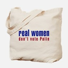 Real Women/Don't Vote Palin Tote Bag