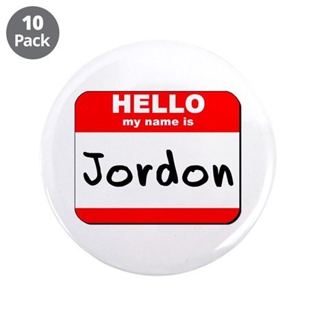 """Hello my name is Jordon 3.5"""" Button (10 pack)"""