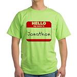 Hello my name is Jonathon Green T-Shirt
