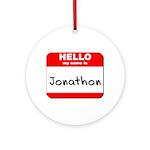 Hello my name is Jonathon Ornament (Round)